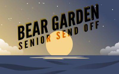 Bear Garden: Senior Send Off 2017